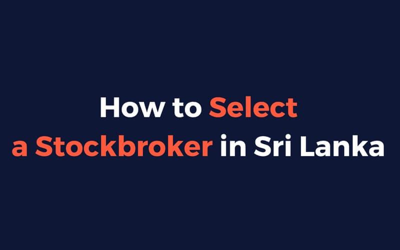 how to select a stockbroker in sri lanka